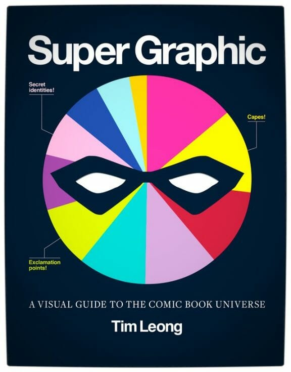 Vamers - Infographics - Super Graphic A Visual Guide to the Comic Book Universe by Tim Leong - Cover