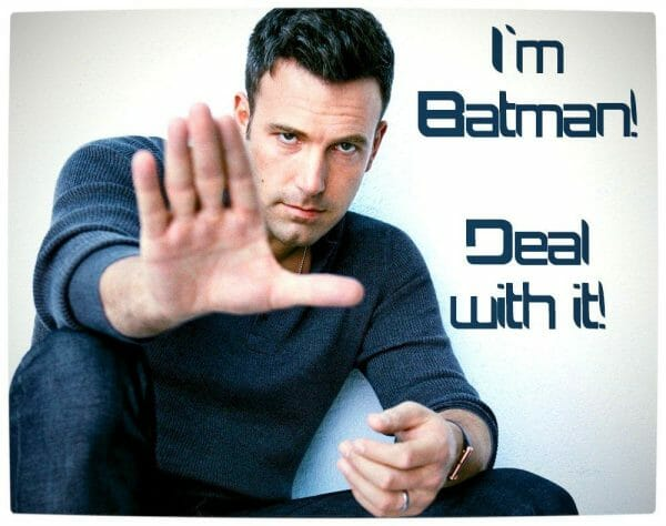 Vamers - FYI - Movies - Ben Affleck Responds to Being Cast as Batman - I'm Batman Deal With It